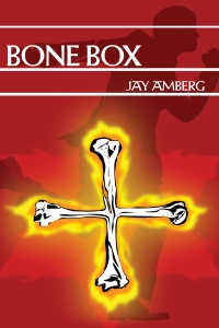 Bone Box by Jay Amberg. Cover illustration by John Cowlin.