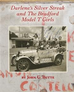 Darlene's Silver Streak and The Bradford Model T Girls